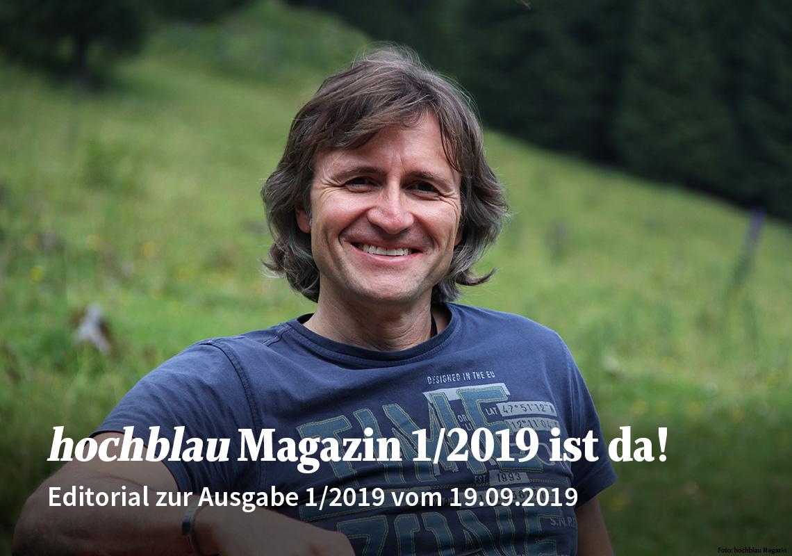 Editorial zur hochblau Magazin Ausgabe 1/2019 vom 19.09.2019