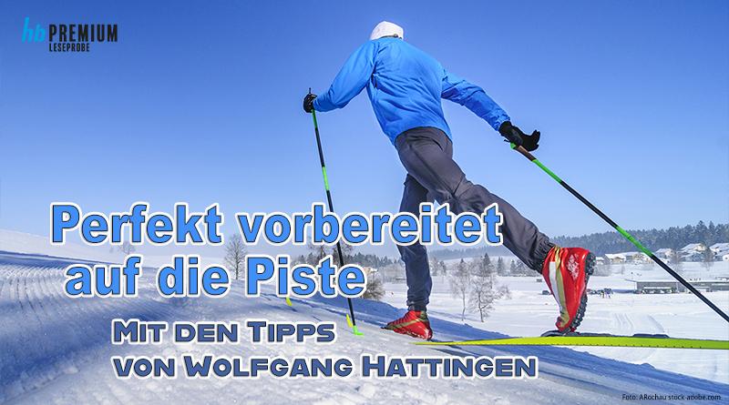 FÜR DEN ULTIMATIVEN PISTENSPASS Wolfgang Hattingen gibt Tipps für Deine perfekte Vorbereitung auf den (Winter) Sport ...   Foto ARochau stock.adobe.com