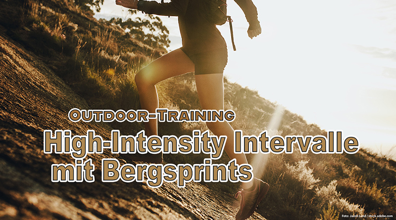 Outdoor-Training: High-Intensity-Intervalle mit Bergsprints